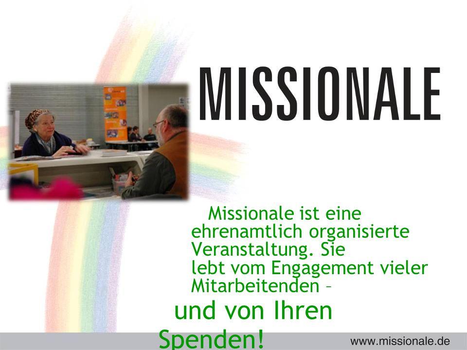 und von Ihren Spenden. Missionale ist eine ehrenamtlich organisierte Veranstaltung.