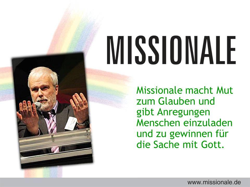 Missionale macht Mut zum Glauben und gibt Anregungen Menschen einzuladen und zu gewinnen für die Sache mit Gott.