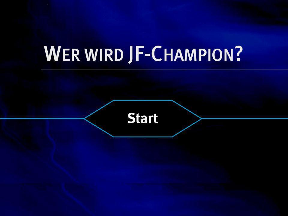 W ER WIRD JF-C HAMPION ? Start