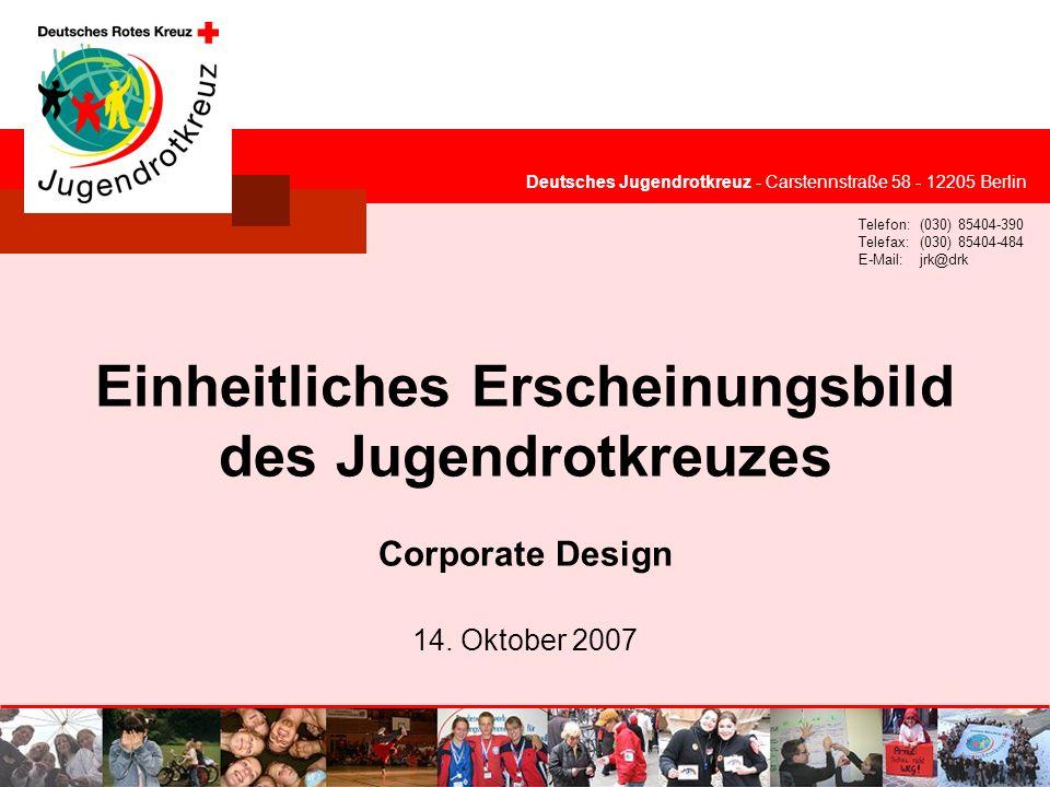 © Deutsches Jugendrotkreuz JRK-Medienkonzept / 25.09.2007 Relevante Komponenten für das einheitliche Erscheinungsbild Designvorlagen für Flyer, Plakate, Anzeigen, Briefbögen usw.