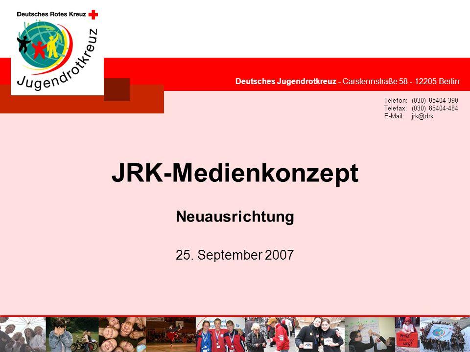 © Deutsches Jugendrotkreuz JRK-Medienkonzept / 25.09.2007 Situationsanalyse