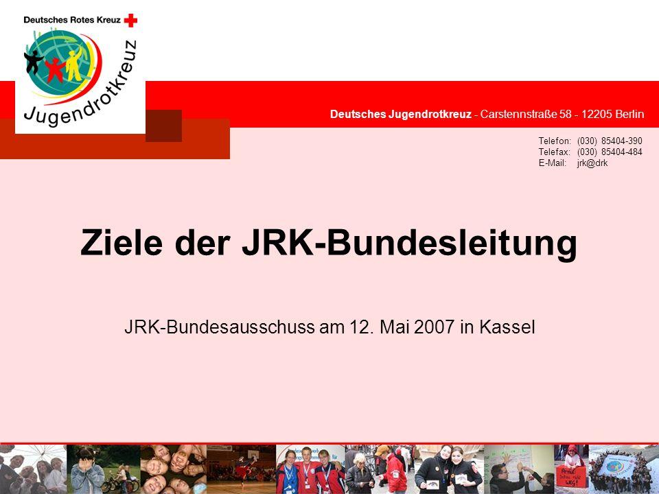 © Deutsches Jugendrotkreuz Deutsches Jugendrotkreuz - Carstennstraße 58 - 12205 Berlin Telefon:(030) 85404-390 Telefax:(030) 85404-484 E-Mail:jrk@drk