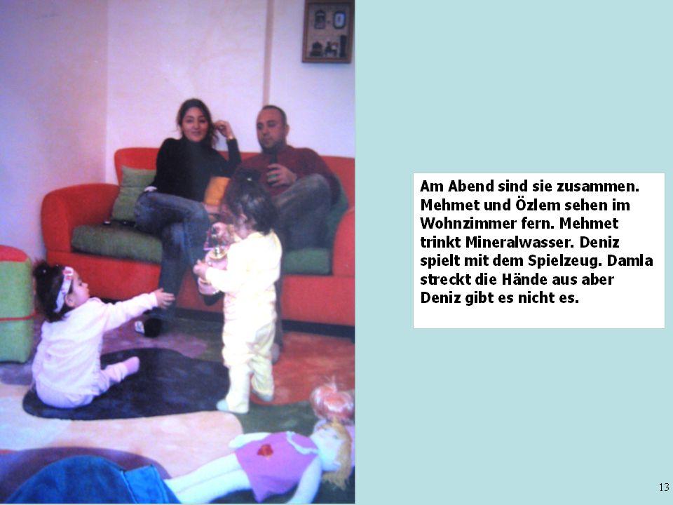 Hier ist Familie Sular.Özlem und Mehmet sind drei Jahren verheiratet.