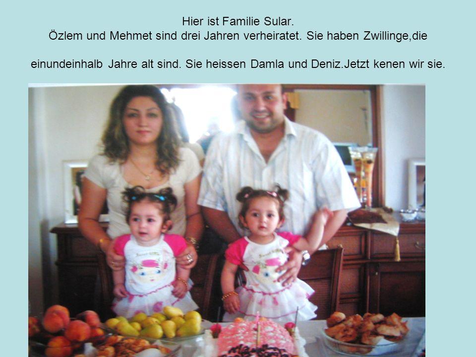 Hier ist Familie Sular. Özlem und Mehmet sind drei Jahren verheiratet.