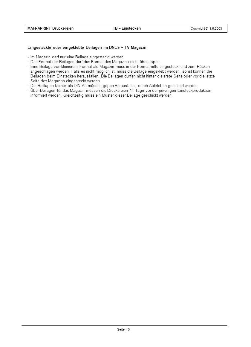 Eingesteckte oder eingeklebte Beilagen im DNES + TV Magazin -Im Magazin darf nur eine Beilage eingesteckt werden. -Das Format der Beilagen darf das Fo