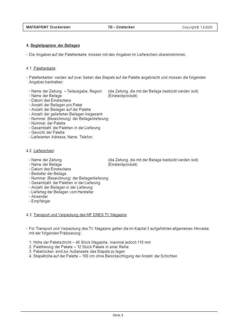 4. Begleitpapiere der Beilagen -Die Angaben auf der Palettenkarte müssen mit den Angaben im Lieferschein übereinstimmen. 4.1. Palettenkarte -Palettenk