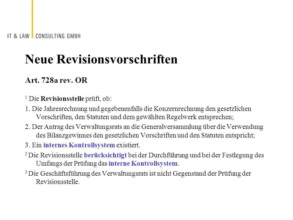 Neue Revisionsvorschriften Art. 728a rev. OR 1 Die Revisionsstelle prüft, ob: 1. Die Jahresrechnung und gegebenenfalls die Konzernrechnung den gesetzl