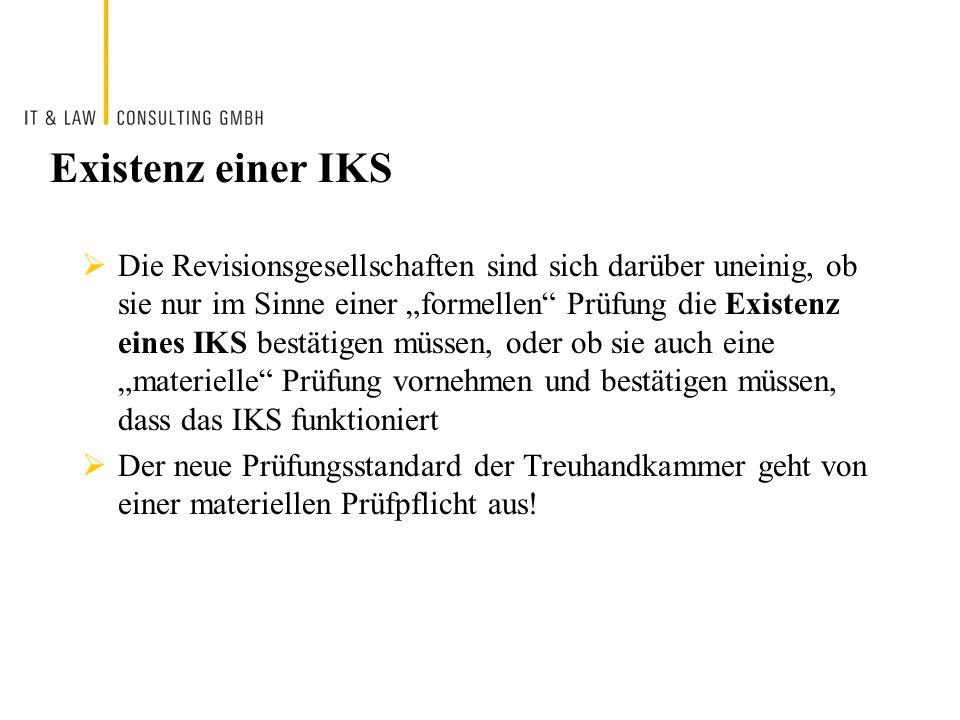Existenz einer IKS Die Revisionsgesellschaften sind sich darüber uneinig, ob sie nur im Sinne einer formellen Prüfung die Existenz eines IKS bestätige