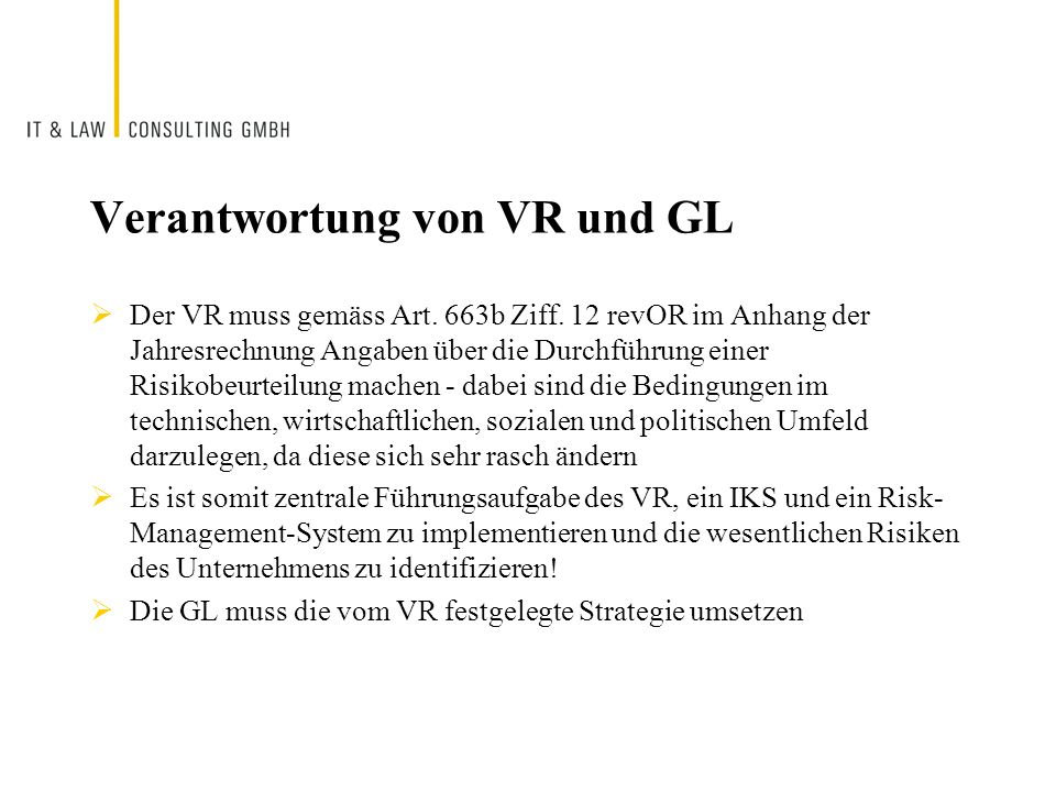 Verantwortung von VR und GL Der VR muss gemäss Art. 663b Ziff. 12 revOR im Anhang der Jahresrechnung Angaben über die Durchführung einer Risikobeurtei