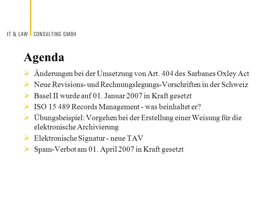 Agenda Änderungen bei der Umsetzung von Art. 404 des Sarbanes Oxley Act Neue Revisions- und Rechnungslegungs-Vorschriften in der Schweiz Basel II wurd