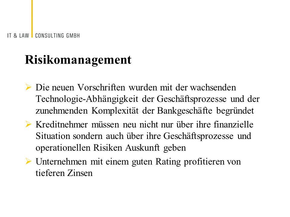 Risikomanagement Die neuen Vorschriften wurden mit der wachsenden Technologie-Abhängigkeit der Geschäftsprozesse und der zunehmenden Komplexität der B