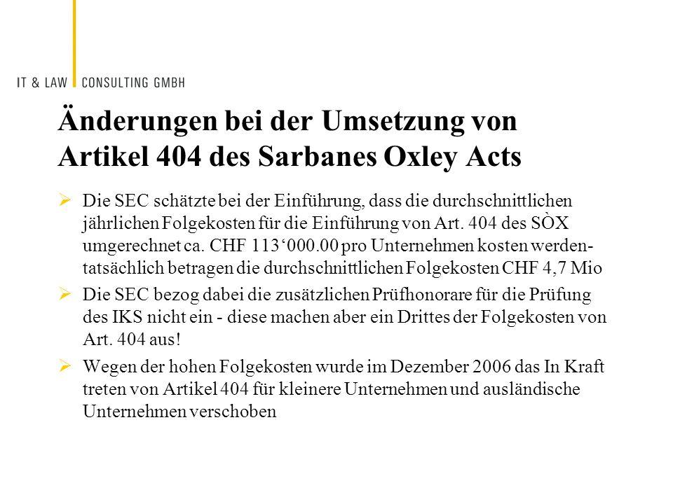 Änderungen bei der Umsetzung von Artikel 404 des Sarbanes Oxley Acts Die SEC schätzte bei der Einführung, dass die durchschnittlichen jährlichen Folge