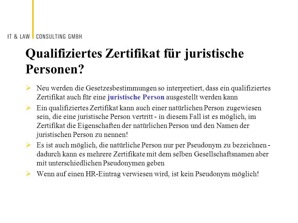 Qualifiziertes Zertifikat für juristische Personen? Neu werden die Gesetzesbestimmungen so interpretiert, dass ein qualifiziertes Zertifikat auch für