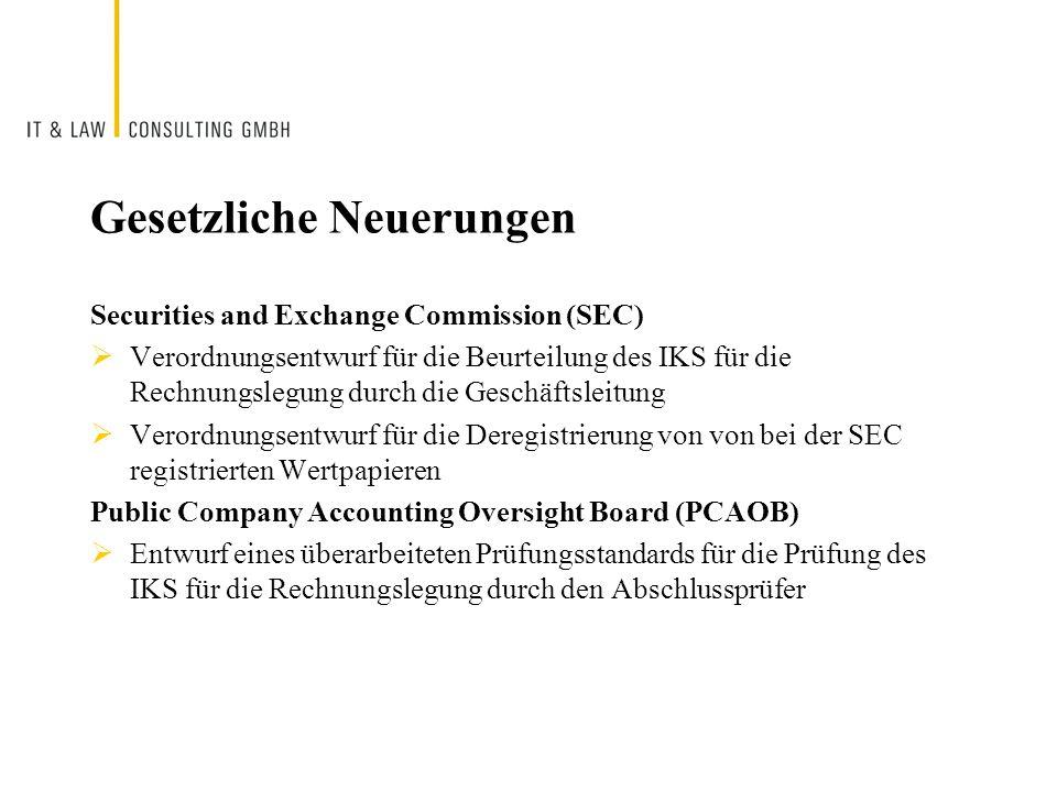 Gesetzliche Neuerungen Securities and Exchange Commission (SEC) Verordnungsentwurf für die Beurteilung des IKS für die Rechnungslegung durch die Gesch