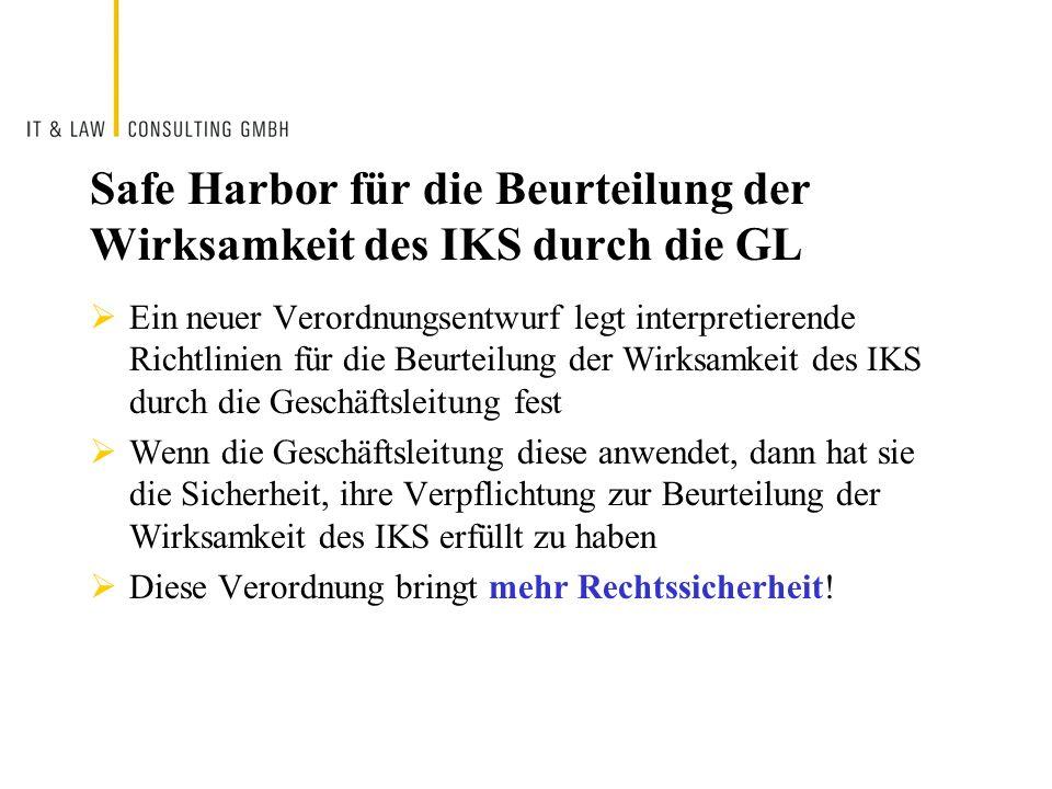 Safe Harbor für die Beurteilung der Wirksamkeit des IKS durch die GL Ein neuer Verordnungsentwurf legt interpretierende Richtlinien für die Beurteilun
