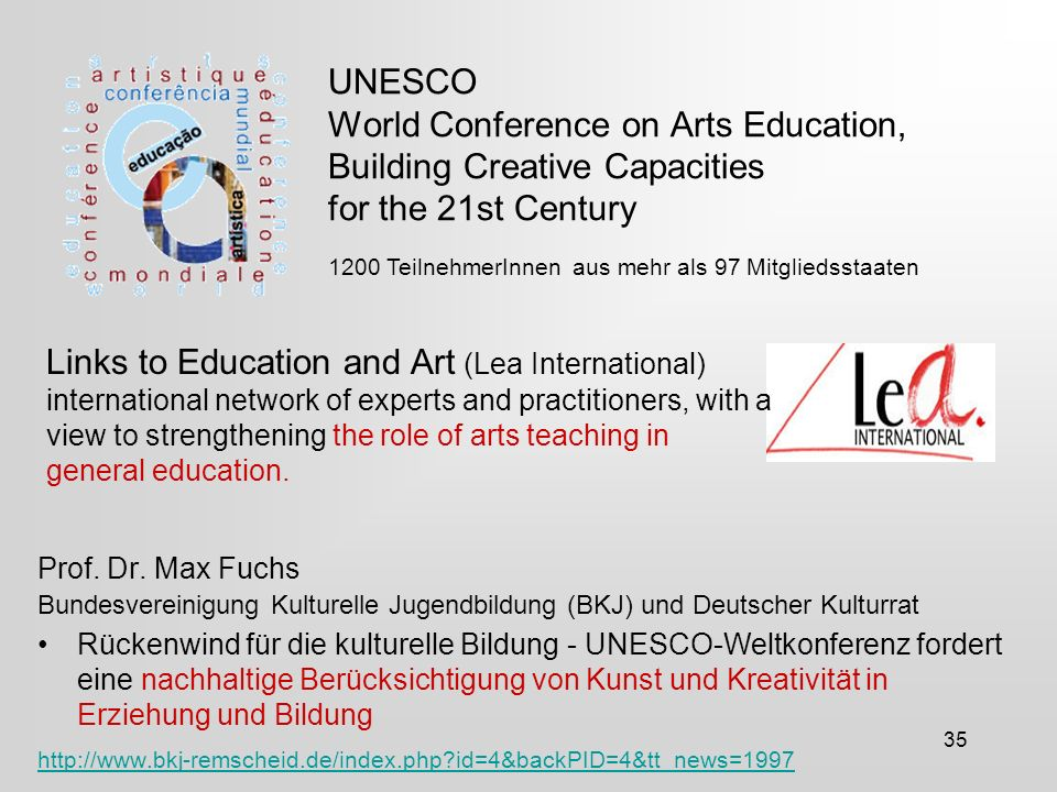 35 UNESCO World Conference on Arts Education, Building Creative Capacities for the 21st Century Prof.
