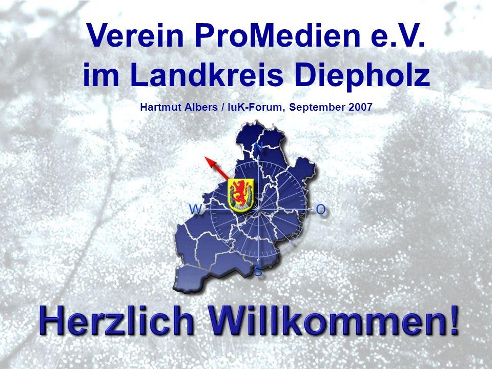 1 Hartmut Albers, Geschäftsführer ProMedien e.V. Verein ProMedien e.V. im Landkreis Diepholz Hartmut Albers / IuK-Forum, September 2007