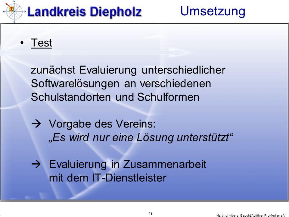 19 Hartmut Albers, Geschäftsführer ProMedien e.V. Umsetzung Test zunächst Evaluierung unterschiedlicher Softwarelösungen an verschiedenen Schulstandor