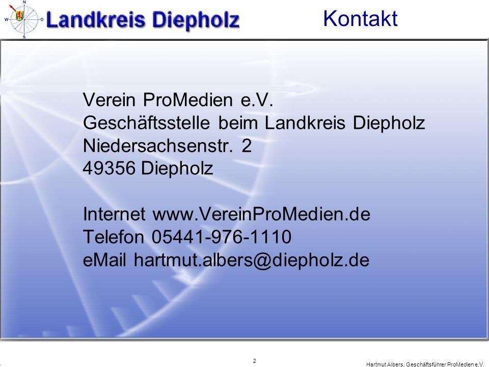 2 Hartmut Albers, Geschäftsführer ProMedien e.V. Kontakt Verein ProMedien e.V. Geschäftsstelle beim Landkreis Diepholz Niedersachsenstr. 2 49356 Dieph