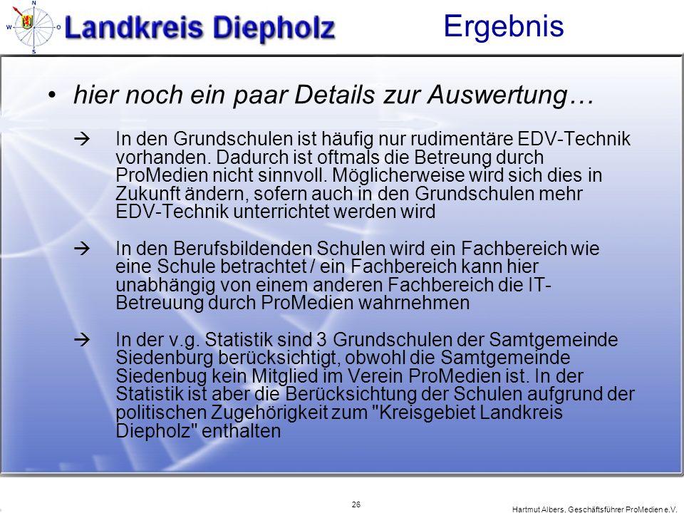 26 Hartmut Albers, Geschäftsführer ProMedien e.V. Ergebnis hier noch ein paar Details zur Auswertung… In den Grundschulen ist häufig nur rudimentäre E