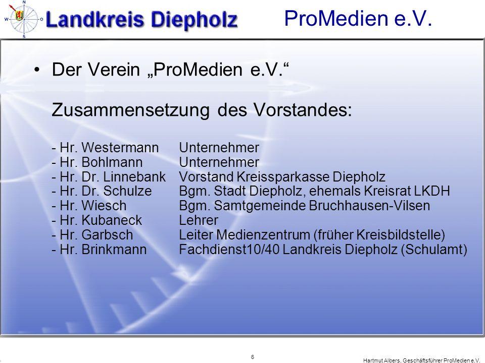 6 Hartmut Albers, Geschäftsführer ProMedien e.V. ProMedien e.V. Der Verein ProMedien e.V. Zusammensetzung des Vorstandes: - Hr. Westermann Unternehmer