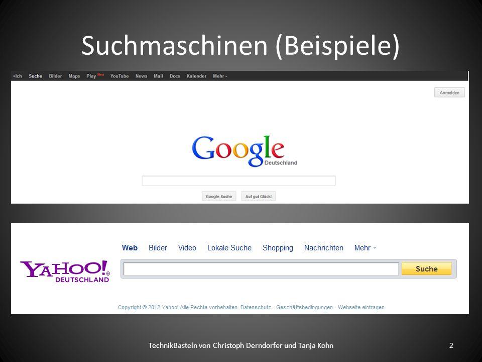 Suchmaschinen (Beispiele) TechnikBasteln von Christoph Derndorfer und Tanja Kohn2