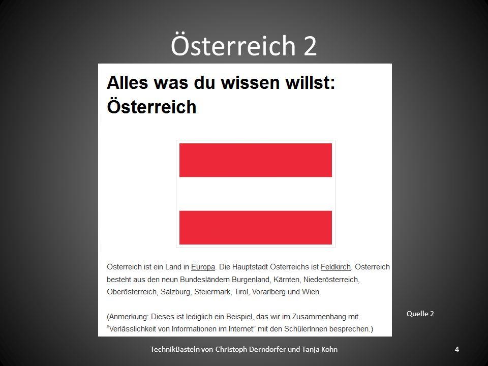 Österreich 2 TechnikBasteln von Christoph Derndorfer und Tanja Kohn4 Quelle 2