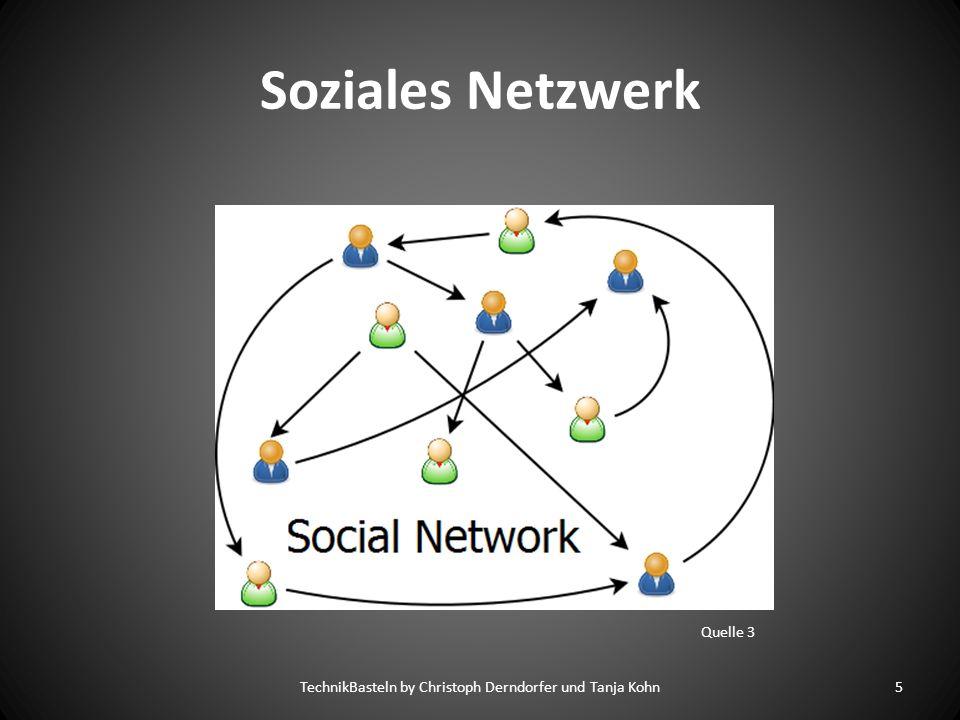 Soziale Netzwerke TechnikBasteln by Christoph Derndorfer und Tanja Kohn6 ab 13 Jahre von 10 bis 21 Jahre für Studierende