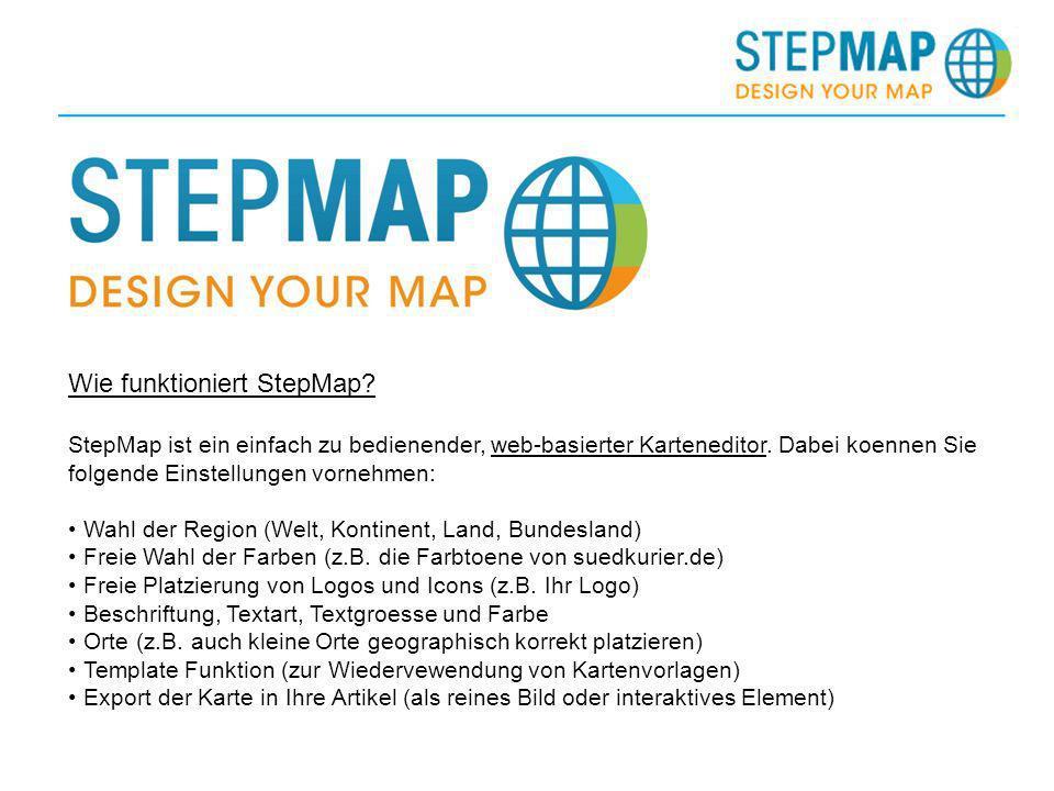 Wie funktioniert StepMap? StepMap ist ein einfach zu bedienender, web-basierter Karteneditor. Dabei koennen Sie folgende Einstellungen vornehmen: Wahl
