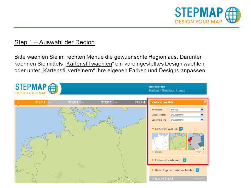 Step 1 – Auswahl der Region Bitte waehlen Sie im rechten Menue die gewuenschte Region aus. Darunter koennen Sie mittels Kartenstil waehlen ein voreing