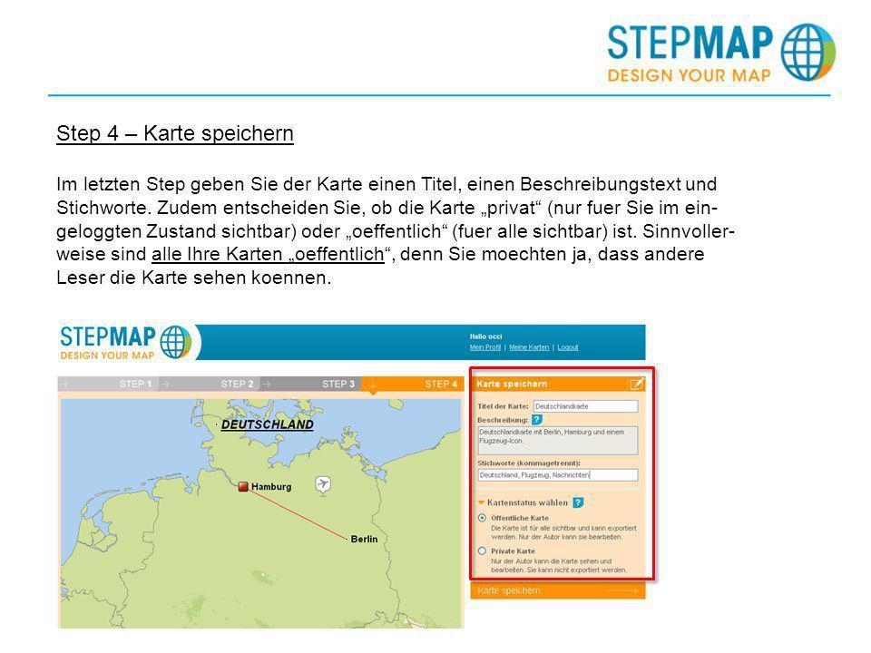 Step 4 – Karte speichern Im letzten Step geben Sie der Karte einen Titel, einen Beschreibungstext und Stichworte. Zudem entscheiden Sie, ob die Karte
