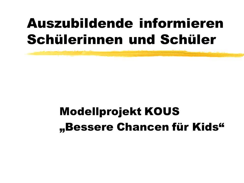 Auszubildende informieren Schülerinnen und Schüler Modellprojekt KOUS Bessere Chancen für Kids