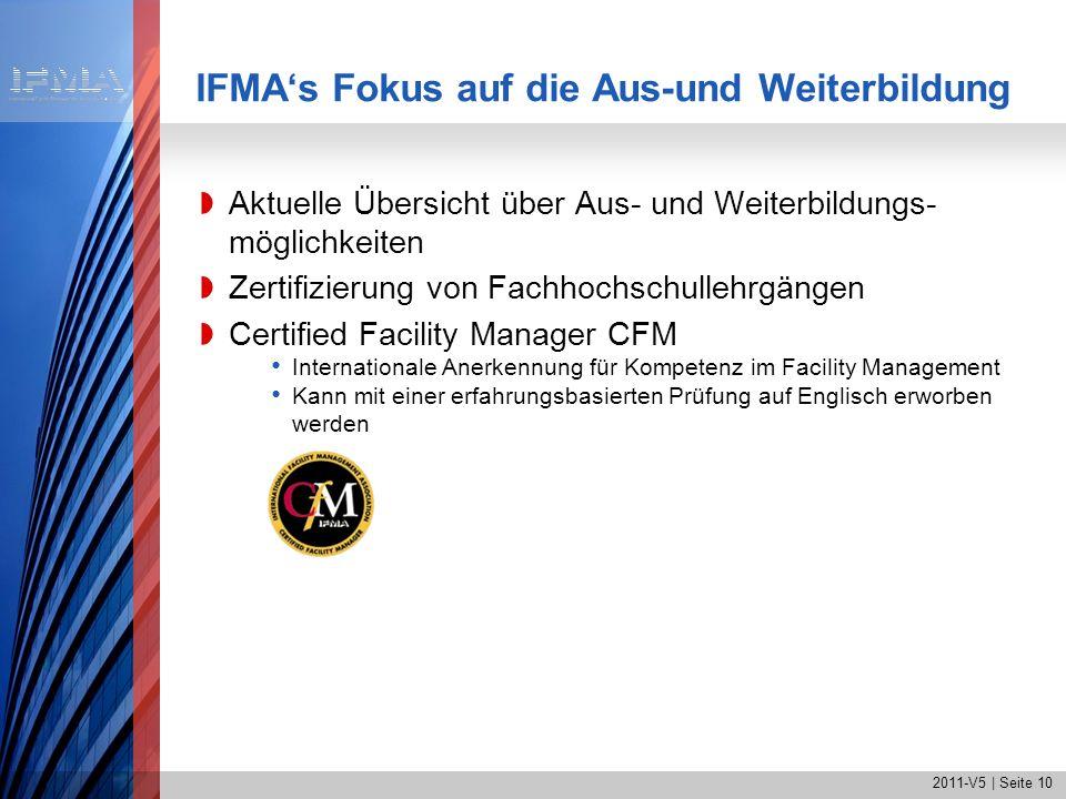 2011-V5 | Seite 10 IFMAs Fokus auf die Aus-und Weiterbildung Aktuelle Übersicht über Aus- und Weiterbildungs- möglichkeiten Zertifizierung von Fachhoc
