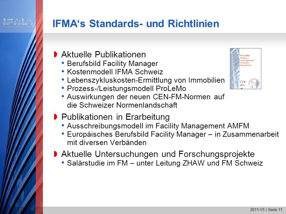 2011-V5 | Seite 11 IFMAs Standards- und Richtlinien Aktuelle Publikationen Berufsbild Facility Manager Kostenmodell IFMA Schweiz Lebenszykluskosten-Er