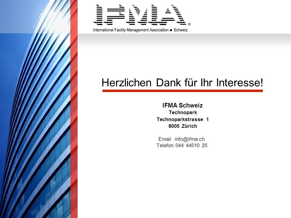 Herzlichen Dank für Ihr Interesse! IFMA Schweiz Technopark Technoparkstrasse 1 8005 Zürich Email info@ifma.ch Telefon 044 44510 25