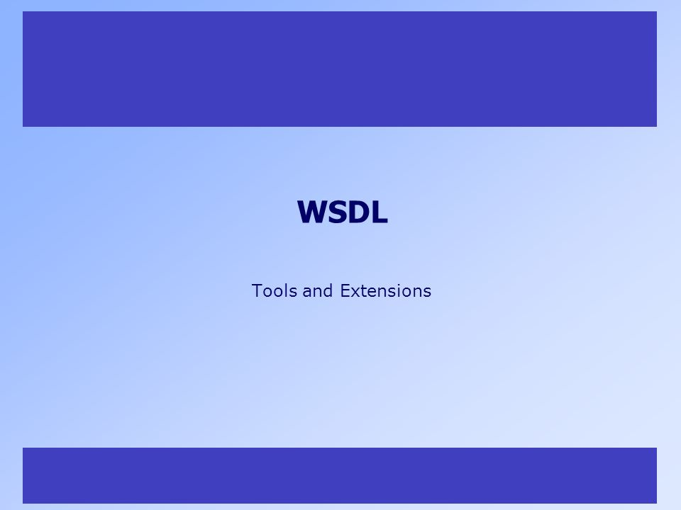 33 WSDL Tools and Extensions