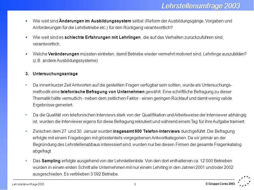 Lehrstellenumfrage 2003 © Gruppe Corso 2003 3 Wie weit sind Änderungen im Ausbildungssystem selbst (Reform der Ausbildungsgänge, Vorgaben und Anforder