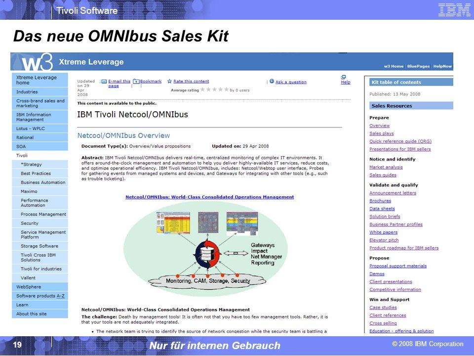 © 2008 IBM Corporation Tivoli Software Nur für internen Gebrauch 19 Das neue OMNIbus Sales Kit