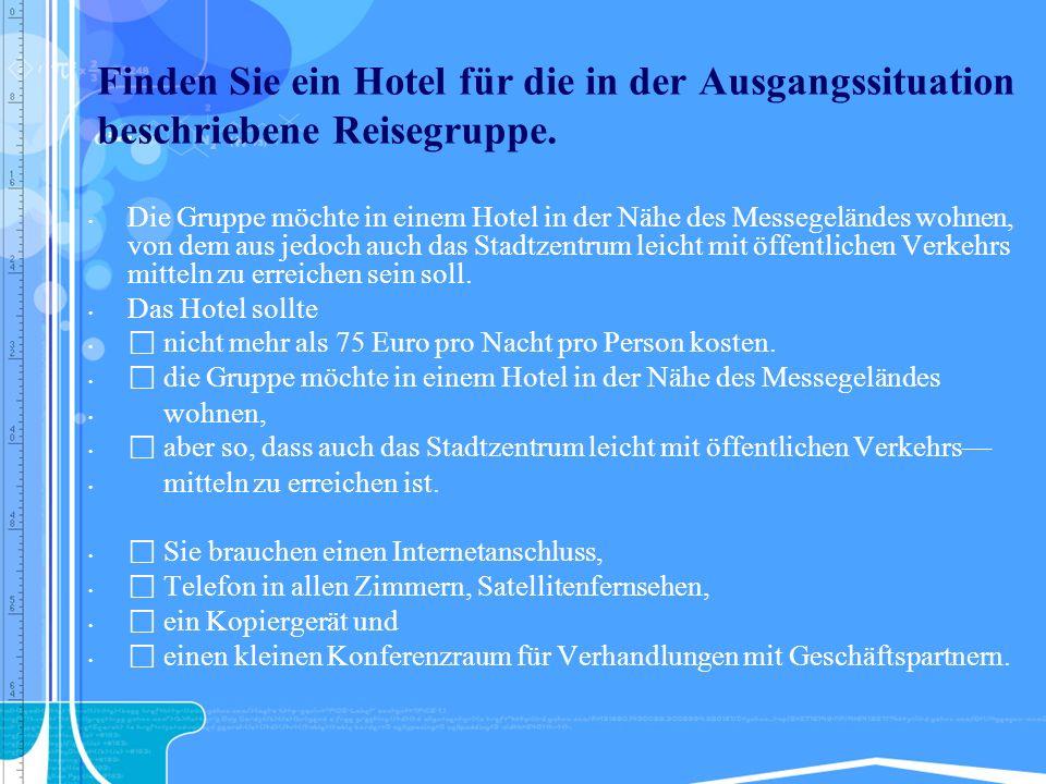 Finden Sie ein Hotel für die in der Ausgangssituation beschriebene Reisegruppe.