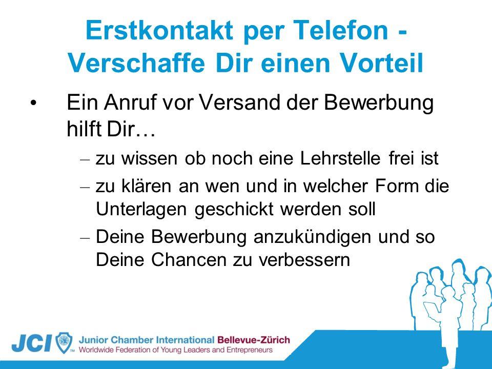 Erstkontakt per Telefon - Verschaffe Dir einen Vorteil Ein Anruf vor Versand der Bewerbung hilft Dir… – zu wissen ob noch eine Lehrstelle frei ist – z