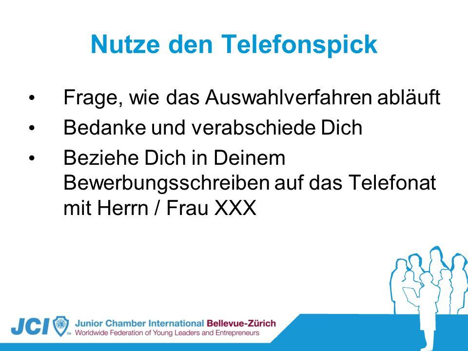 Nutze den Telefonspick Frage, wie das Auswahlverfahren abläuft Bedanke und verabschiede Dich Beziehe Dich in Deinem Bewerbungsschreiben auf das Telefo