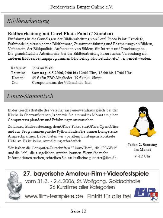Förderverein Bürger Online e.V. Seite 12 Bildbearbeitung Bildbearbeitung mit Corel Photo Paint (7 Stunden) Einführung in die Grundlagen der Bildbearbe