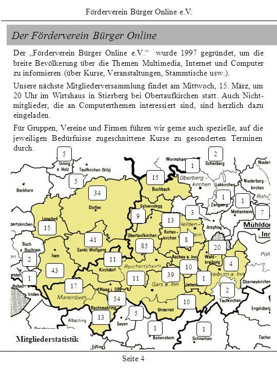 Förderverein Bürger Online e.V. Seite 4 Der Förderverein Bürger Online Der Förderverein Bürger Online e.V. wurde 1997 gegründet, um die breite Bevölke
