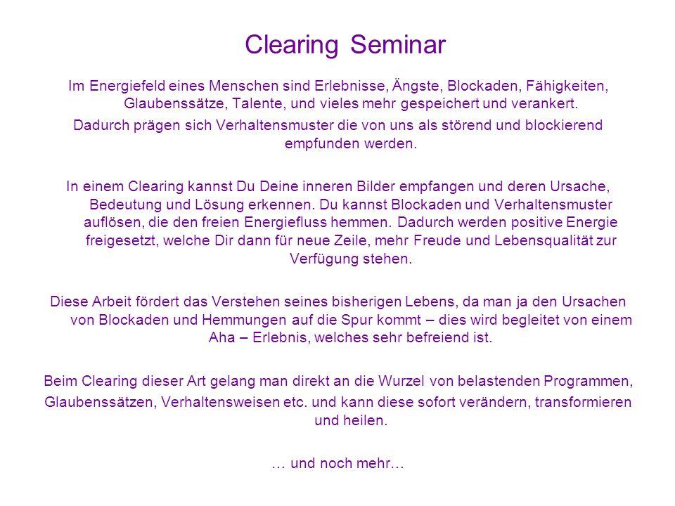 Clearing Seminar Im Energiefeld eines Menschen sind Erlebnisse, Ängste, Blockaden, Fähigkeiten, Glaubenssätze, Talente, und vieles mehr gespeichert und verankert.
