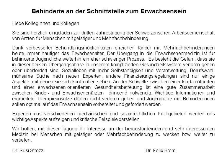 Behinderte an der Schnittstelle zum Erwachsensein Liebe Kolleginnen und Kollegen Sie sind herzlich eingeladen zur dritten Jahrestagung der Schweizeris