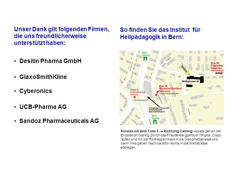 Unser Dank gilt folgenden Firmen, die uns freundlicherweise unterstützt haben: Desitin Pharma GmbH GlaxoSmithKline Cyberonics UCB-Pharma AG Sandoz Pha
