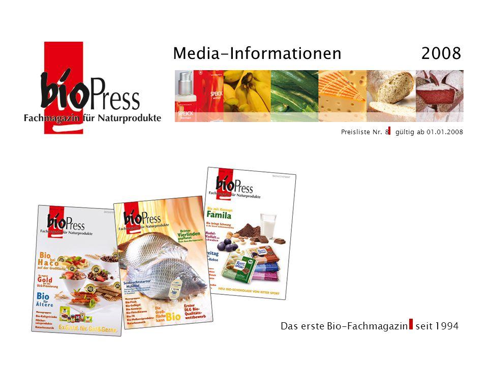 Das erste Bio-Fachmagazin seit 1994 Preisliste Nr. 8 gültig ab 01.01.2008 Media-Informationen 2008 ®