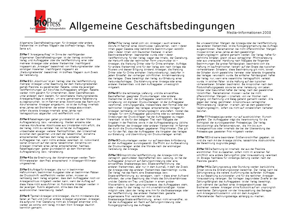 Allgemeine Geschäftsbedingungen für Anzeigen oder andere Werbemittel im bioPress Magazin des bioPress-Verlags, Marita Sentz e.K. Ziffer 1