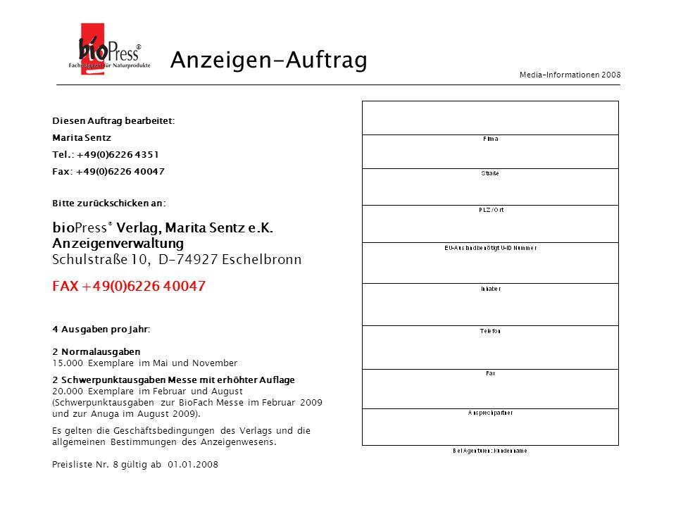 Diesen Auftrag bearbeitet: Marita Sentz Tel.: +49(0)6226 4351 Fax: +49(0)6226 40047 Bitte zurückschicken an: bioPress ® Verlag, Marita Sentz e.K. Anze