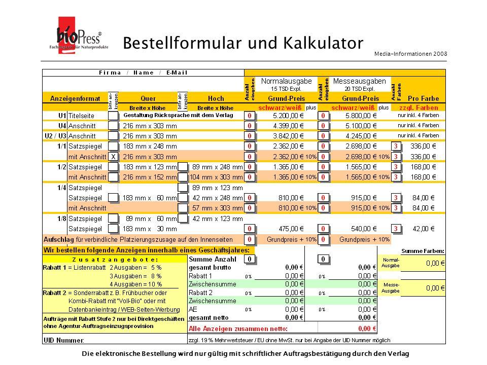 Bestellformular und Kalkulator Die elektronische Bestellung wird nur gültig mit schriftlicher Auftragsbestätigung durch den Verlag Media-Informationen